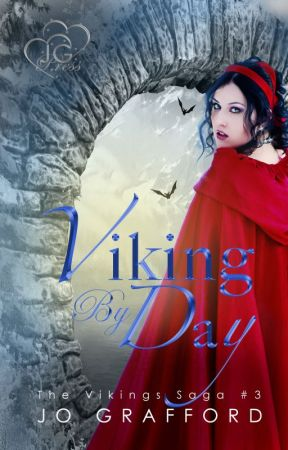 Viking By Day (Vikings Saga, Vol. 3) by JoGrafford