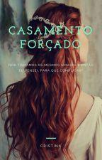 Casamento forcado(em Revisao)  by Cristina_0221