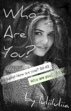 Who are you? | Liam Payne FanFiction by IuliiIuliia