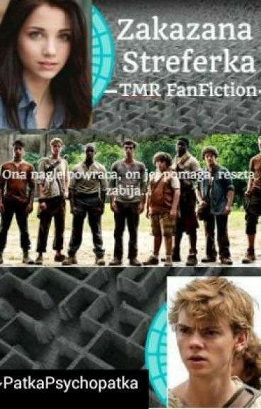 Zakazana Streferka || The Maze Runner FF||