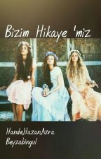 Bizim Hikaye 'miz by BeyzaBingl940
