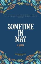 Sometime In May by captaintaha9