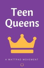 Teen Queens by ProjectTeenQueens
