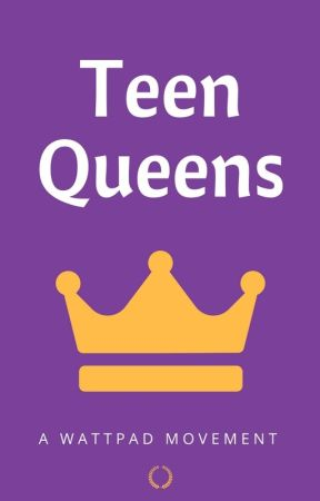 Teen Queens by ProjectTeenQueens