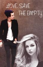 Love, Save the Empty / h.s. #Wattys2016 by your_infinities