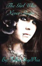 The Girl Who Never Sleeps by FallenAngellePhia