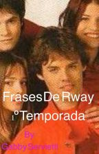 Frases de Rebelde Way  de la 1º temporada by GabbyServietti