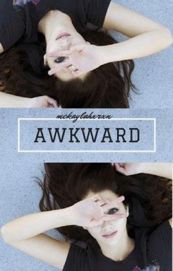 Awkward. (c.s.)