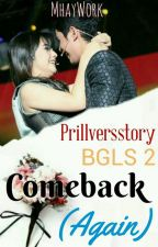 [BGLS 2 Versi Baru] Comeback (Again) by Prillversstory