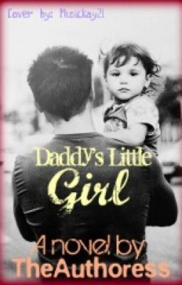 Daddy's Little Girl by TheAuthoress