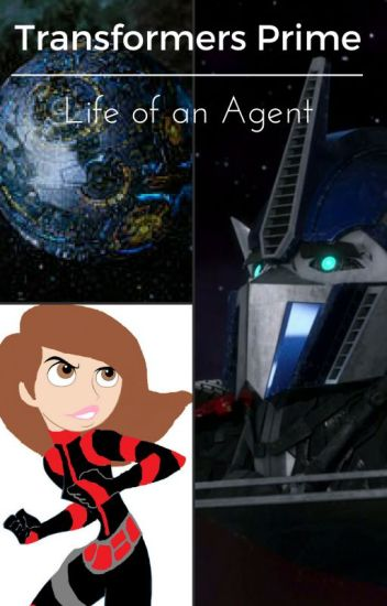 Life of an Agent (Transformers Prime Seasons 1 & 2) (EDITING!)