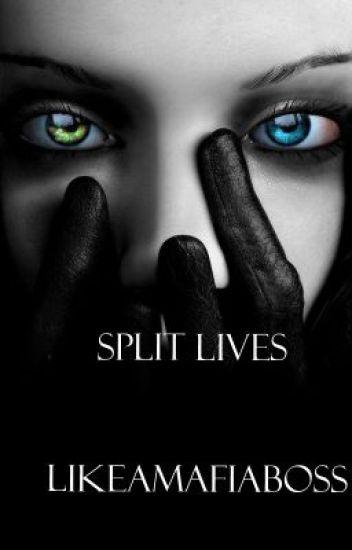 Split Lives