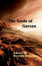 Gods of Garran by Meredithskye