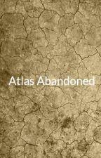 Atlas Abandoned by Bryan_Belanger