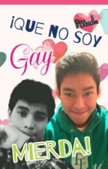 ¡Que No Soy GAY, Mierda! (Fernanfloo Y Artuxcreed) YAOI