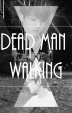 Dead Man Walking (TaeKook / VKook FF) [BoyxBoy] {18+} by Mirallensaft