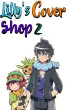 Lilly's Cover Shop 2 by I_LOVE_AMOURSHIPPING