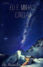 Eu e minhas estrelas by BrunaFlor2