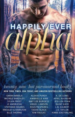 Happily Ever Alpha by AngelLawson
