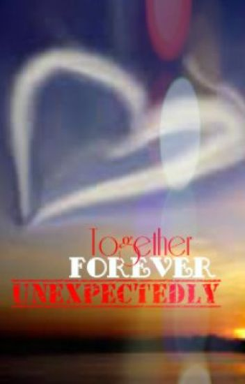 Together Forever Unexpectedly (On Going)