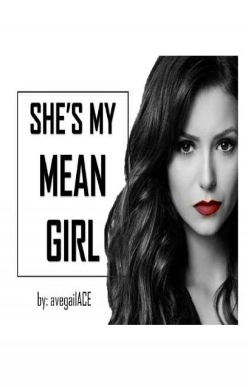 SHE'S MY MEAN GIRL
