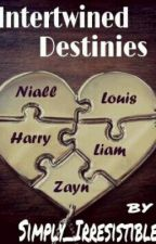 Intertwined Destinies(A One Direction Fan-Fiction) by Simply_Irresistible
