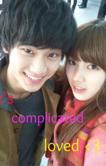 its complicated loved .. ( o-n-g-o-i-n-g)