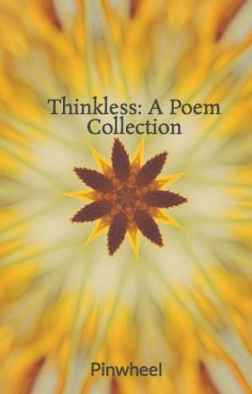 Thinkless: A Poem Collection by Pinwheel