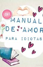 Manual de Amor para Idiotas by Amis_Galilea