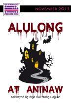 Alulong at Aninaw by RBtL_pub_house