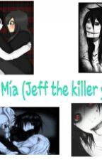 Eres Mía (Jeff The Killer y Tu) by Hemmo199633
