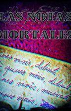 Las notas mortales (Desafío MiniWatty-Latos) │Terminada│ by bj_lpz