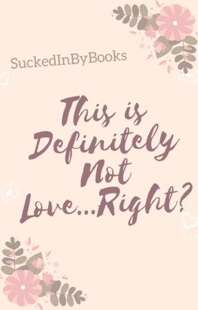 This is Definitely Not Love...Right? [BoyxBoy] by SuckedInByBooks