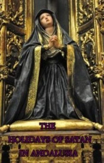 THE HOLIDAYS OF SATAN IN ANDALUSIA