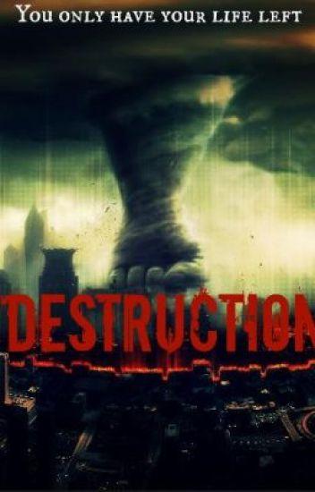 DESTRUCTION (Wattpadprize14)