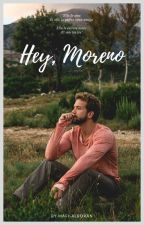 ¡Hey Moreno!  by mafi-alboran