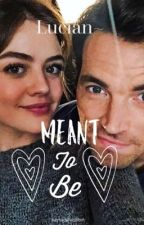 Lucian~Meant To Be by ezriadevotion