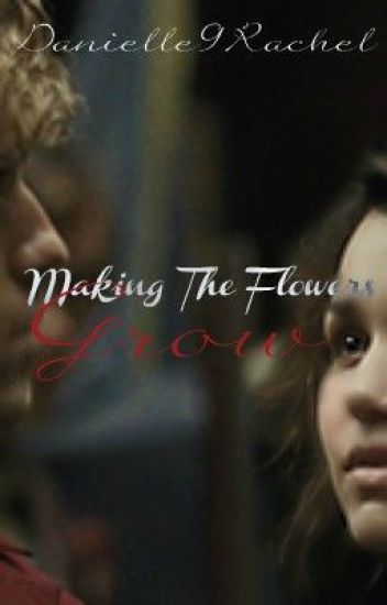 Making the Flowers Grow ***DISCONTINUED***