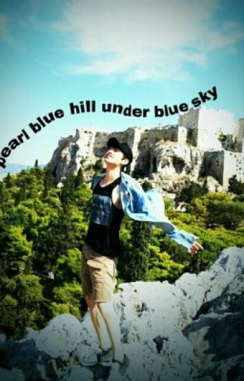 PEARL BLUE HILL UNDER BLUE SKY