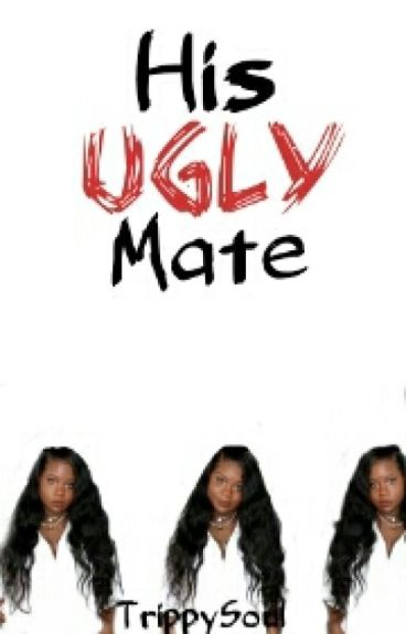 His Ugly Mate