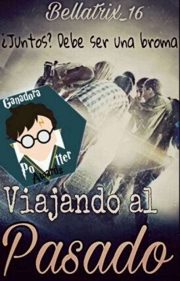 Viajando Al Pasado [#PotterAwards]