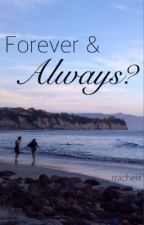 Forever and Always? by rrachelx