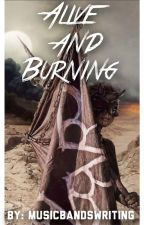 Alive and Burning | Sequel to Art Is The Weapon by MusicBandsWriting