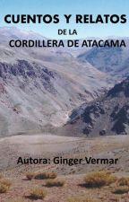 Cuentos y Relatos en la Cordillera de Atacama by GingerLestrange