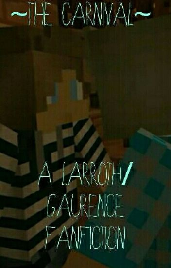 ~The Carnival~ A Larroth/Gaurence Fanfiction~