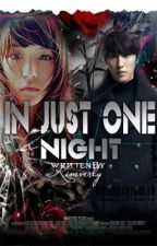 IN JUST ONE NIGHT by KimVerly