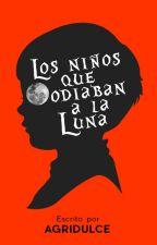 Los niños que odiaban a la Luna by Astronauta_