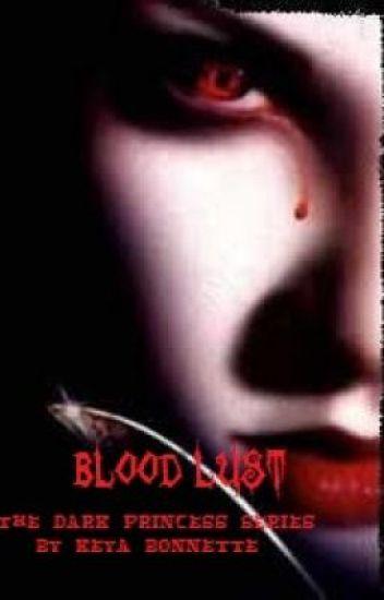 """""""Blood Lust"""""""