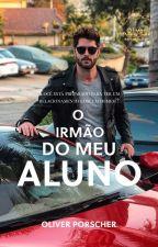 O Irmão do Meu Aluno (Romance Gay) by OliverPorscher