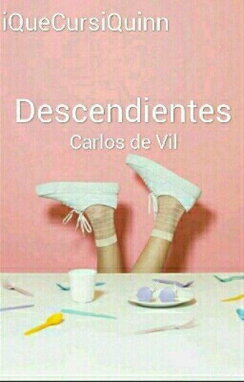 Descendientes-Carlos Y Tú (Libro 1)